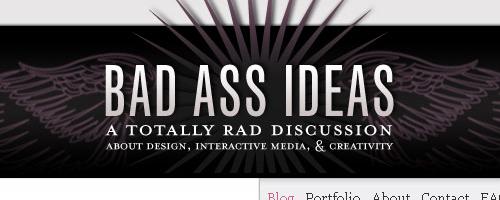 Bad Ass Ideas